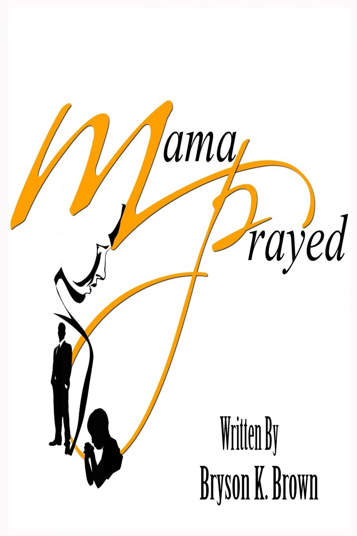 Bryson Brown Mama Prayed