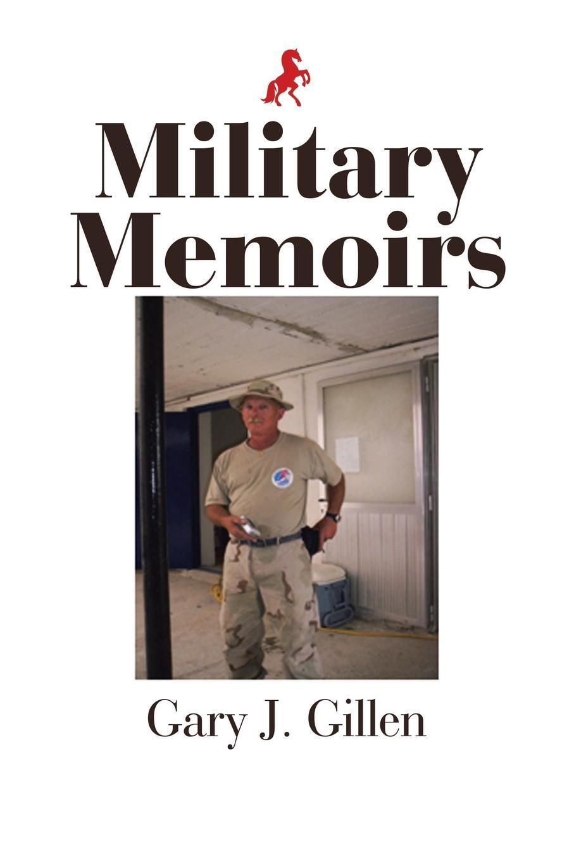 Gary J. Gillen Military Memoirs gary j mello pushing the limit