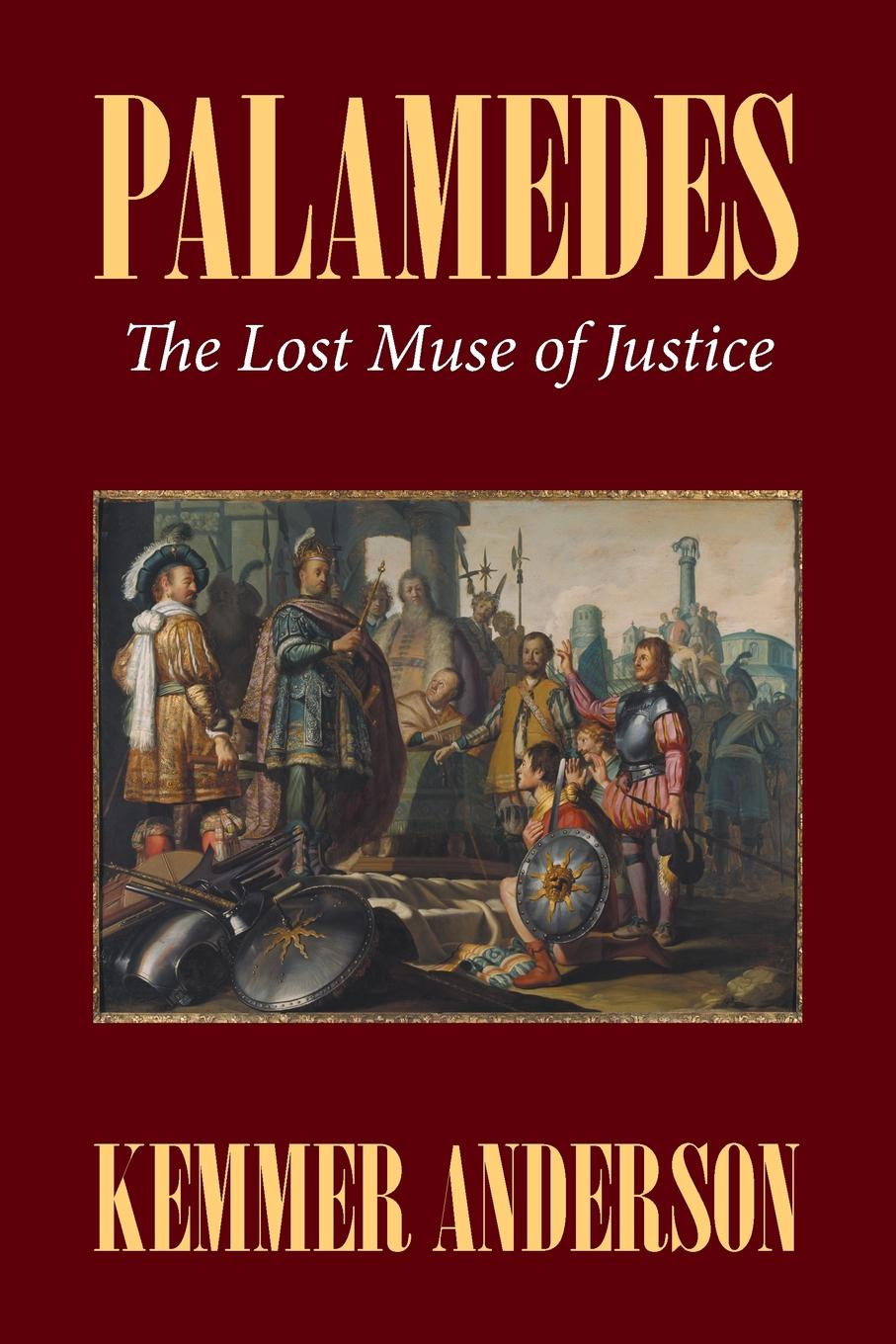 Kemmer Anderson Palamedes. The Lost Muse of Justice цены