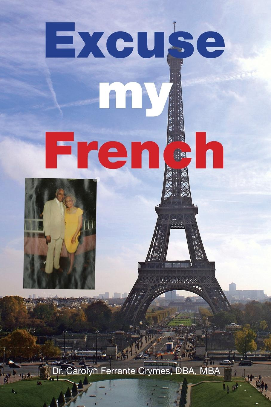 Dr. Carolyn Ferrante Crymes DBA MBA Excuse my French a poor excuse for a dragon