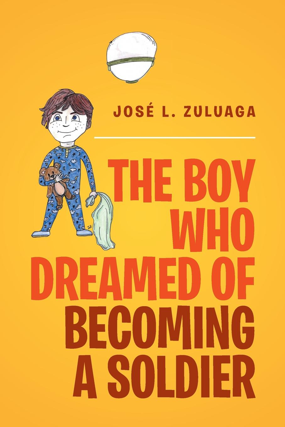 Jose L. Zuluaga The Boy Who Dreamed of Becoming a Soldier все цены
