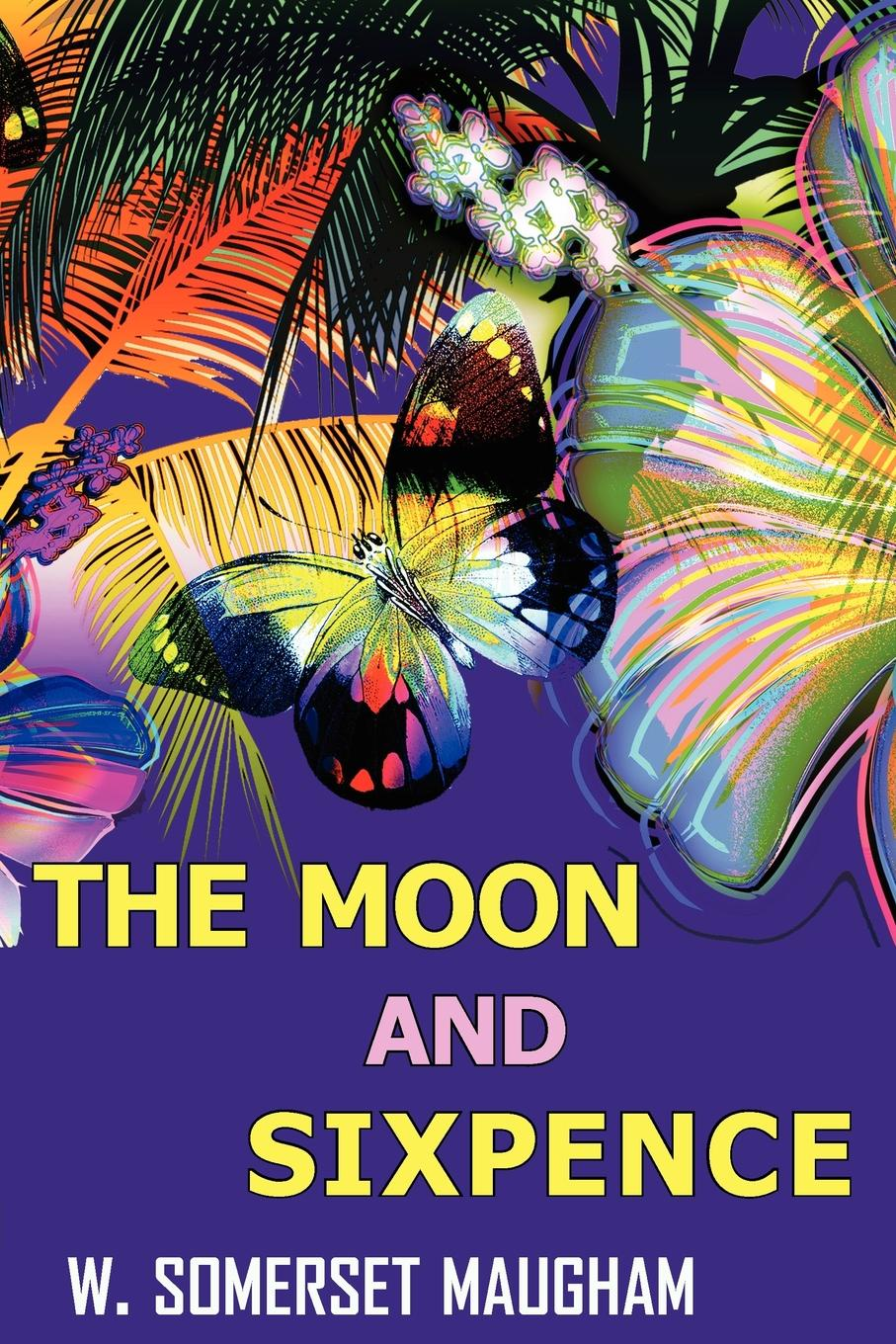 W. Somerset Maugham The Moon and Sixpence w somerset maugham the moon and sixpence