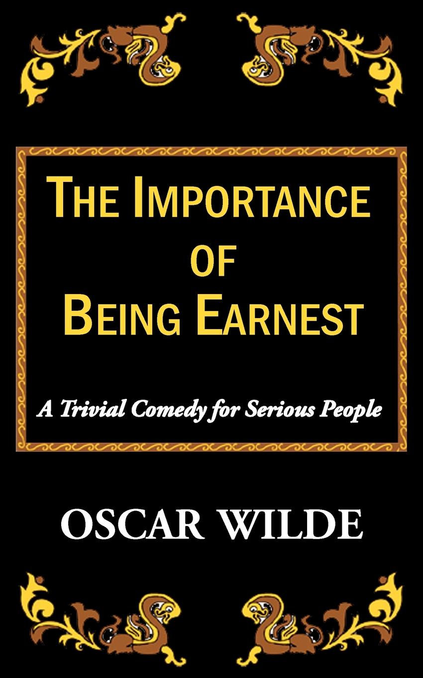 Oscar Wilde The Importance of Being Earnest-A Trivial Comedy for Serious People olivia seger trivial