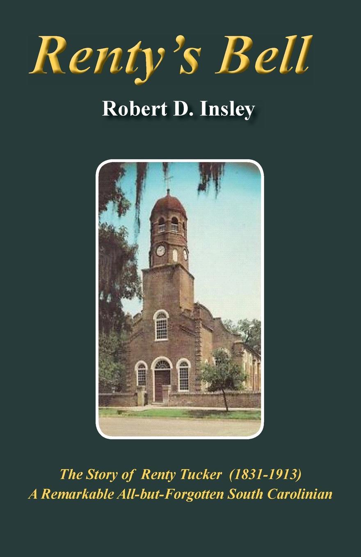 Robert D. Insley Rentys Bell