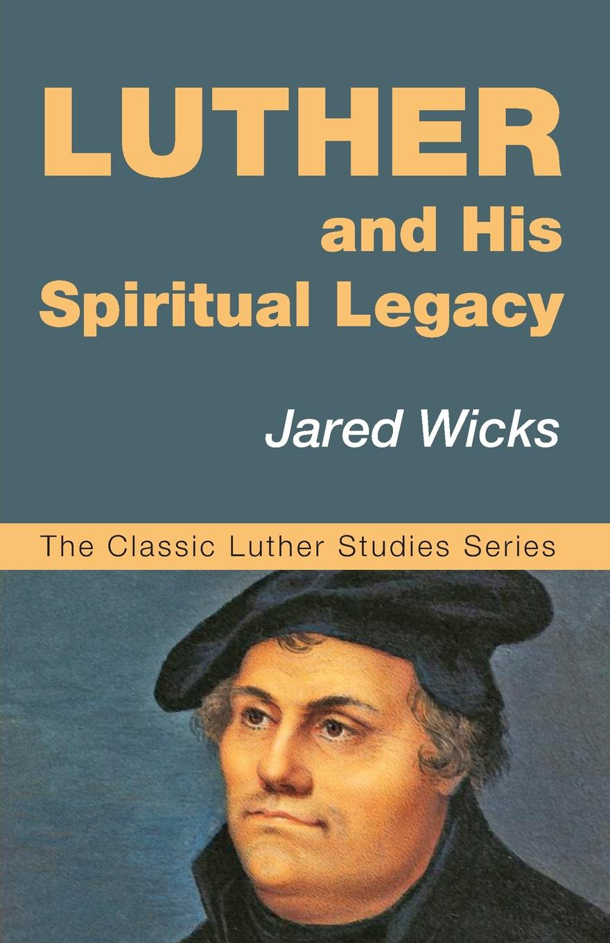 Jared SJ Wicks Luther and His Spiritual Legacy rubens and his legacy