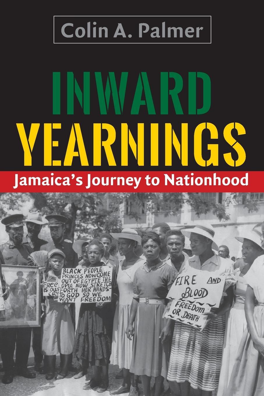 Colin A. Palmer Inward Yearnings. Jamaica's Journey to Nationhood джемпер colin s colin s mp002xm0w5w4