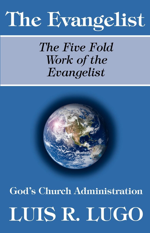 Luis Lugo The Work of the Evangelist work the