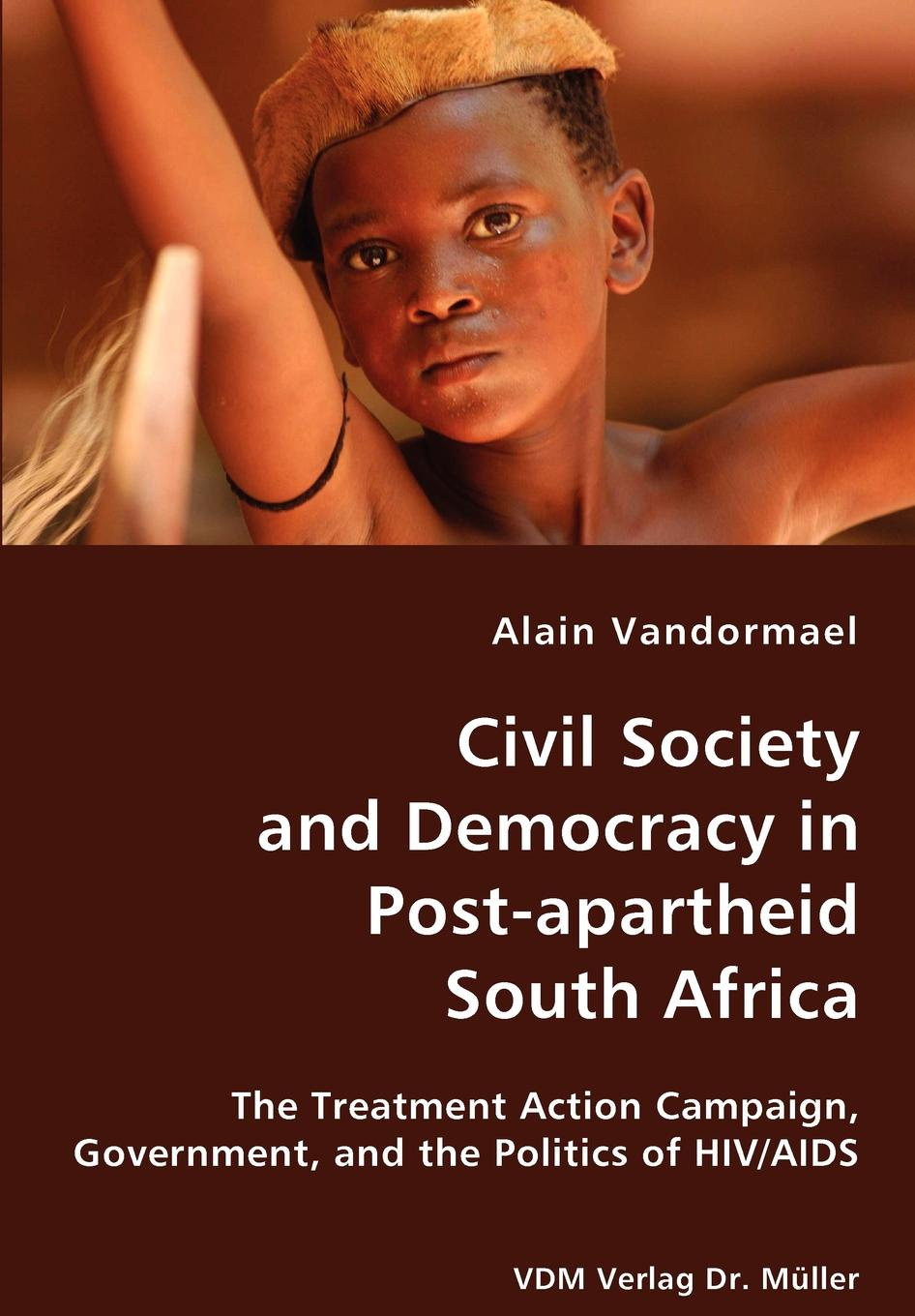Alain Vandormael Civil Society and Democracy in Post-apartheid South Africa south africa 07