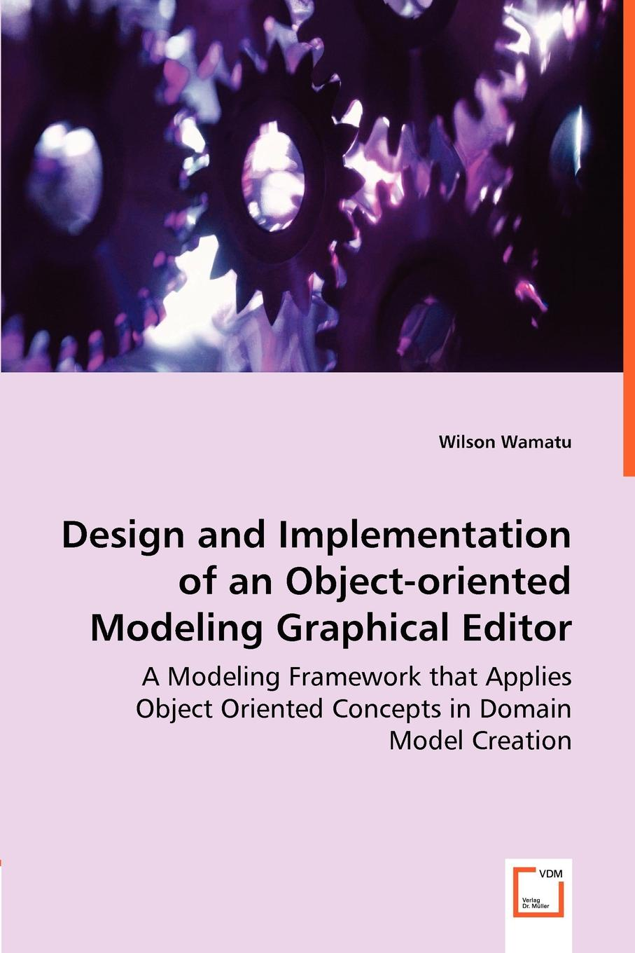 Wilson Wamatu Design and Implementation of an Object-oriented Modeling Graphical Editor object oriented modeling of virtual labs for control education