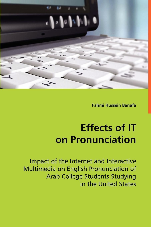 Fahmi Hussein Banafa Effects of IT on Pronounciation все цены