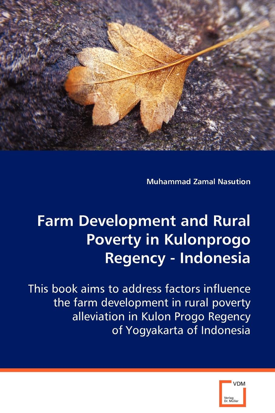Muhammad Zamal Nasution Farm Development and Rural Poverty in Kulonprogo Regency, Indonesia development of small scale food industry cluster in indonesia