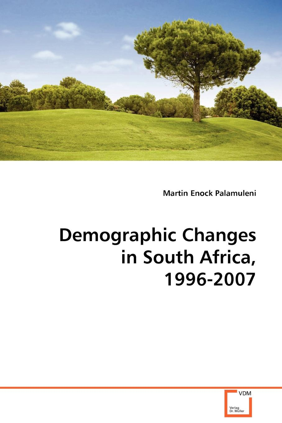 """Demographic Changes in South Africa, 1996-2007 Книга""""Demographic Changes in South Africa, 1996-2007""""...."""