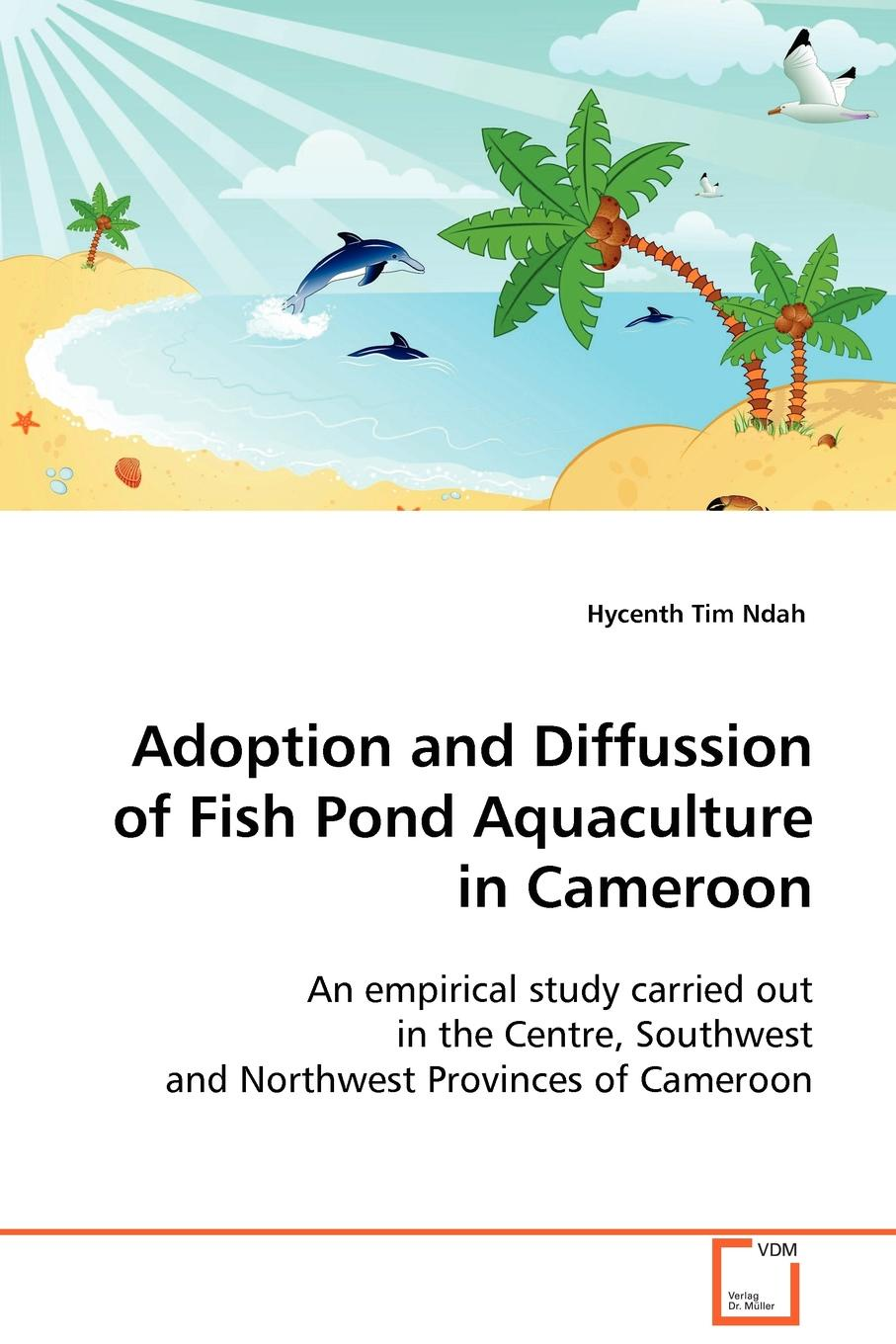 Фото - Hycenth Tim Ndah Adoption and Diffusion of Fish Pond Aquaculture in Cameroon charles mischke c aquaculture pond fertilization impacts of nutrient input on production
