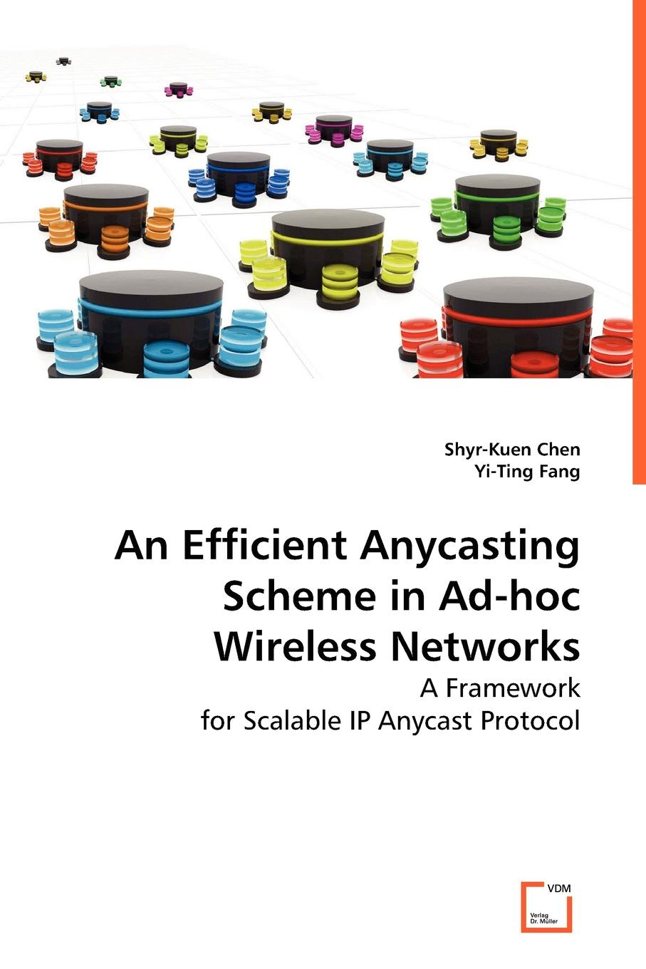 Shyr Kuen Chen, Yi Ting Fang An Efficient Anycasting Scheme in Ad-hoc Wireless Networks subir biswas security and privacy in vehicular ad hoc networks