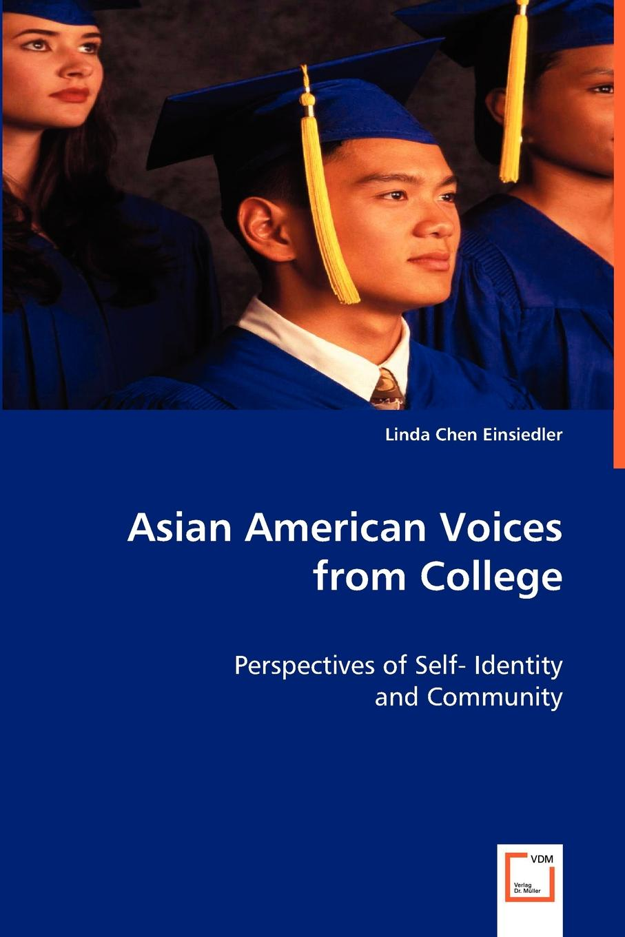 Linda Chen Einsiedler Asian American Voices from College asian american history a very short introduction
