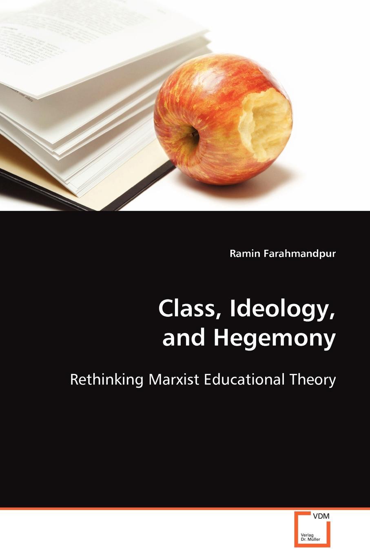Ramin Farahmandpur Class, Ideology, and Hegemony