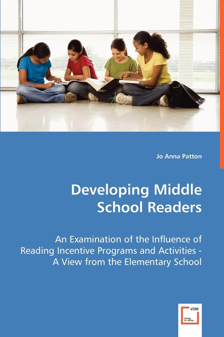 Jo Anna Patton Developing Middle School Readers. An Examination of the Influence of Reading Incentive Programs and Activities - A View from the Elementary School i even funnier a middle school story