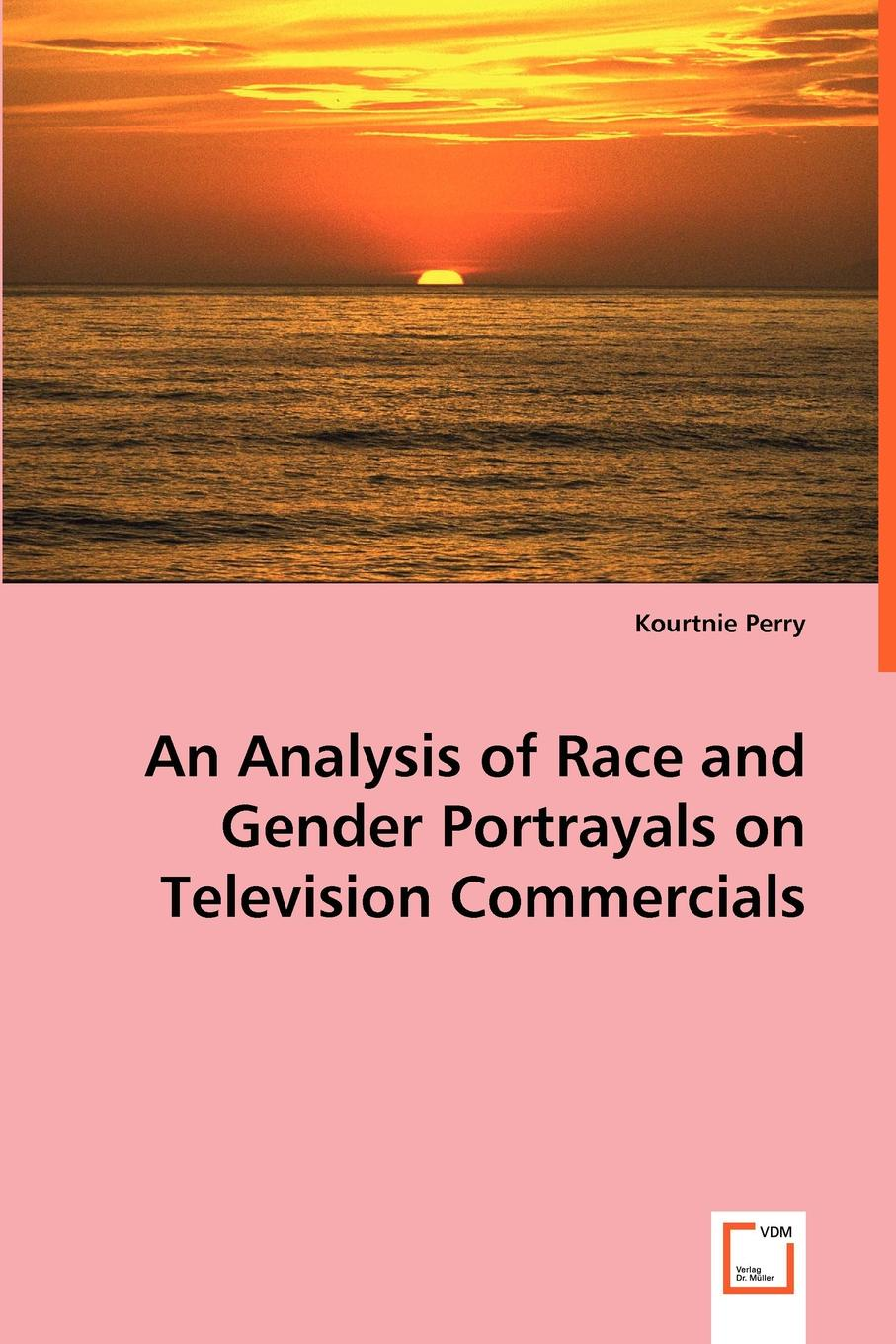 Kourtnie Perry An Analysis of Race and Gender Portrayals on Television Commercials все цены