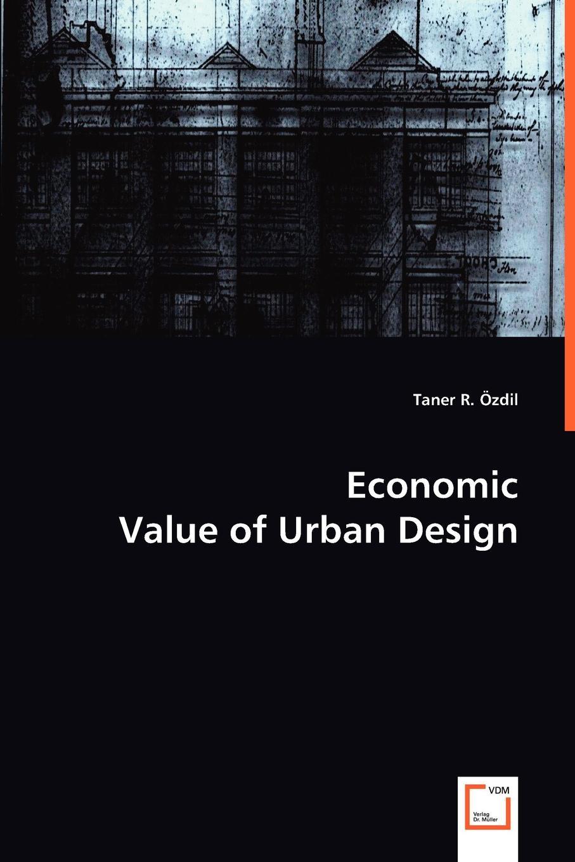 Taner R. Oezdil Economic Value of Urban Design economic value added eva