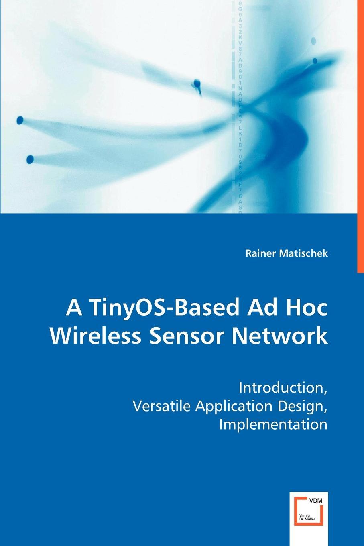 Rainer Matischek A TinyOS-Based Ad Hoc Wireless Sensor Network localization in wireless sensor network