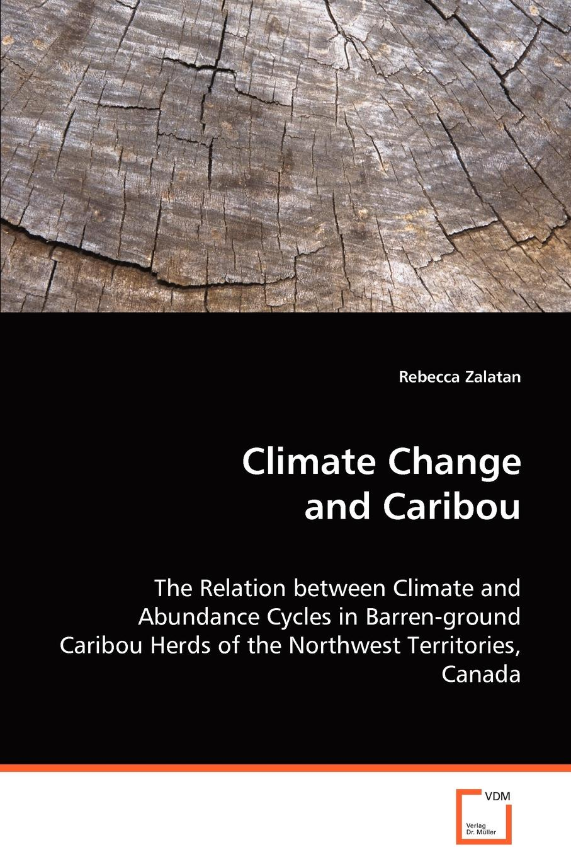 Rebecca Zalatan Climate Change and Caribou