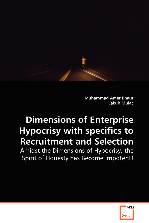 купить Muhammad Amer Bhaur, Jakub Mulac Dimensions of Enterprise Hypocrisy with specifics to Recruitment and Selection по цене 8139 рублей