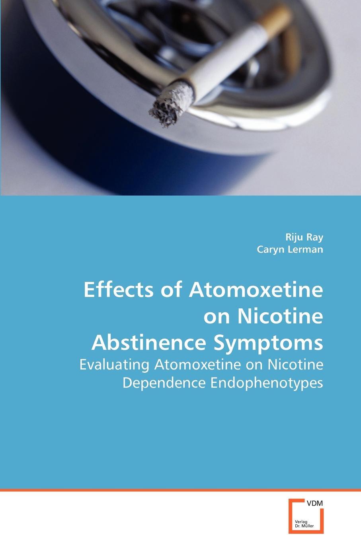 Фото - Riju Ray, Caryn Lerman Effects of Atomoxetine on Nicotine Abstinence Symptoms geraldina edward psychosocial correlates of abstinence from sex