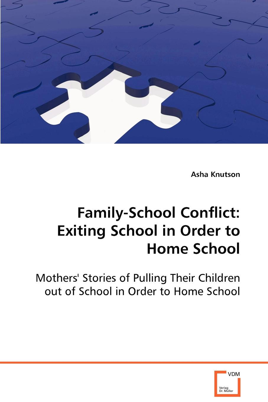 Asha Knutson Family-School Conflict. Exiting School in Order to Home