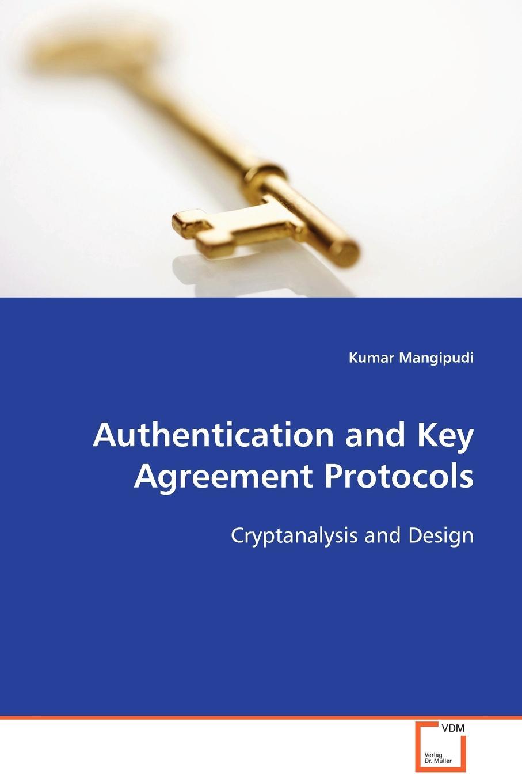 Kumar Mangipudi Authentication and Key Agreement Protocols