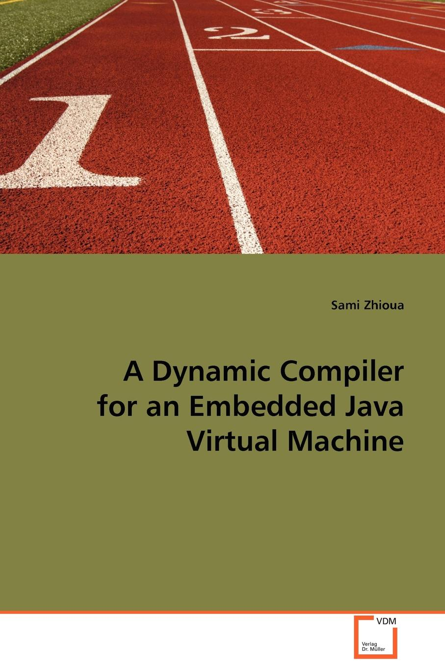 Sami Zhioua A Dynamic Compiler for an Embedded Java Virtual Machine все цены