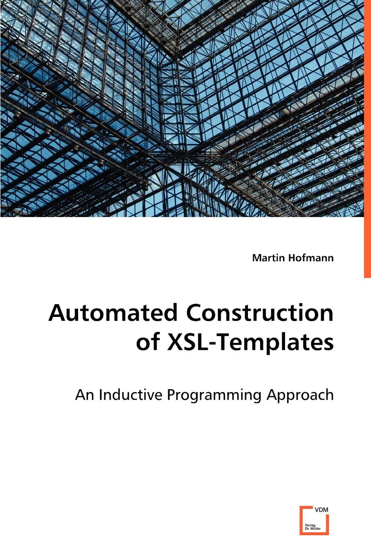 цены Martin Hofmann Automated Construction of XSL-Templates