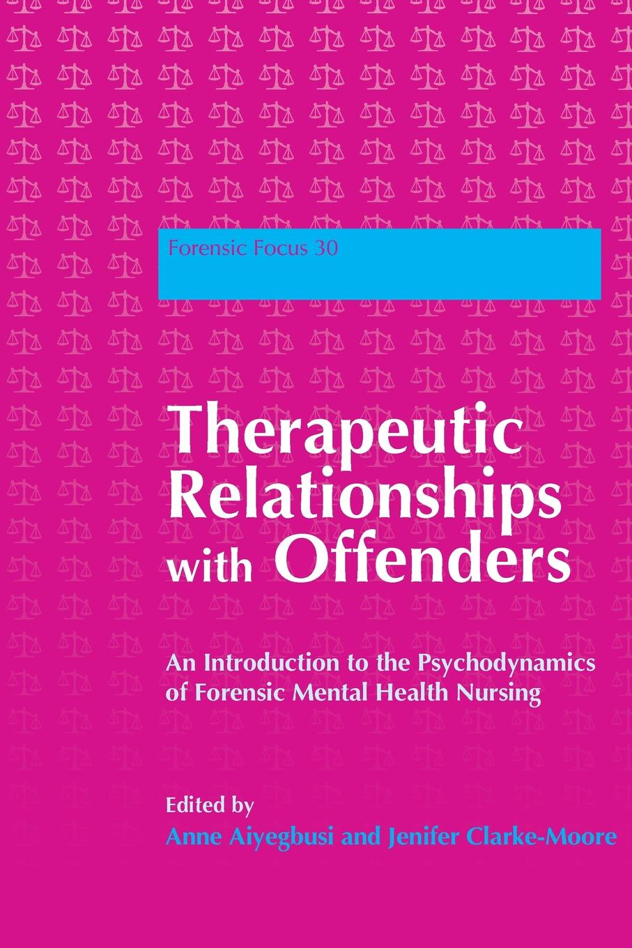 Therapeutic Relationships with Offenders. An Introduction to the Psychodynamics of Forensic Mental Health Nursing elisa bergslien an introduction to forensic geoscience