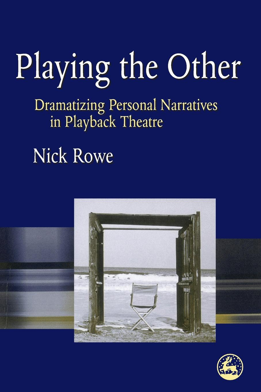 Playing the Other. Dramatizing Personal Narratives in Playback Theatre