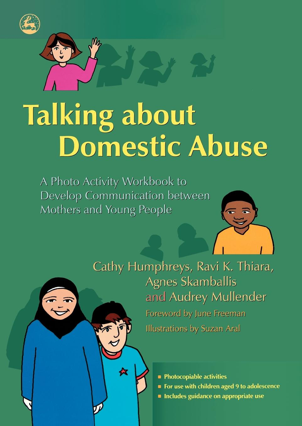 Cathy Humphreys, Ravi K. Thiara, Agnes Skamballis Talking about Domestic Abuse. A Photo Activity Workbook to Develop Communication Between Mothers and Young People paula lytle lifeline to young mothers