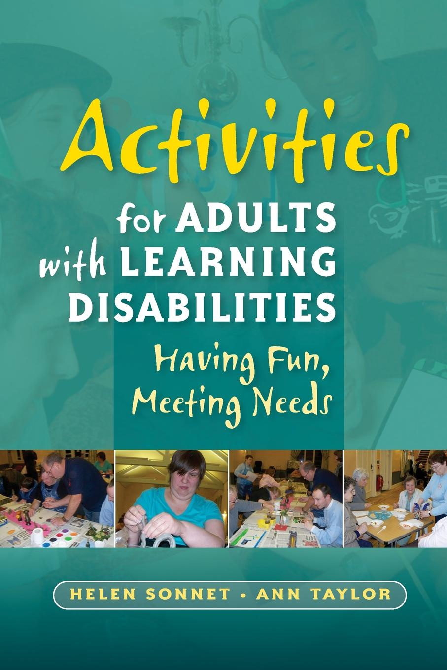 Helen Sonnet Activities for Adults with Learning Disabilities. Having Fun, Meeting Needs