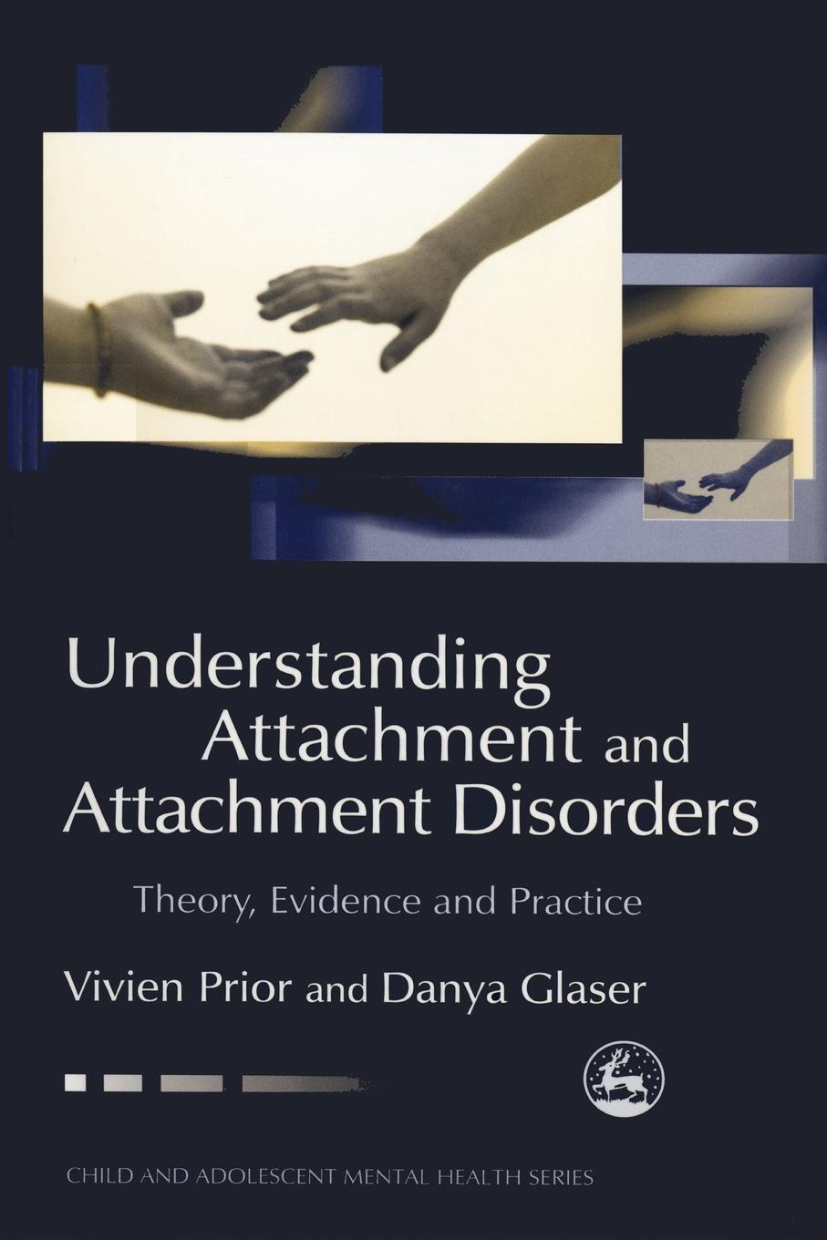 Vivien Prior, Danya Glaser Understanding Attachment and Attachment Disorders. Theory, Evidence and Practice sandra amor neuroinflammation and cns disorders