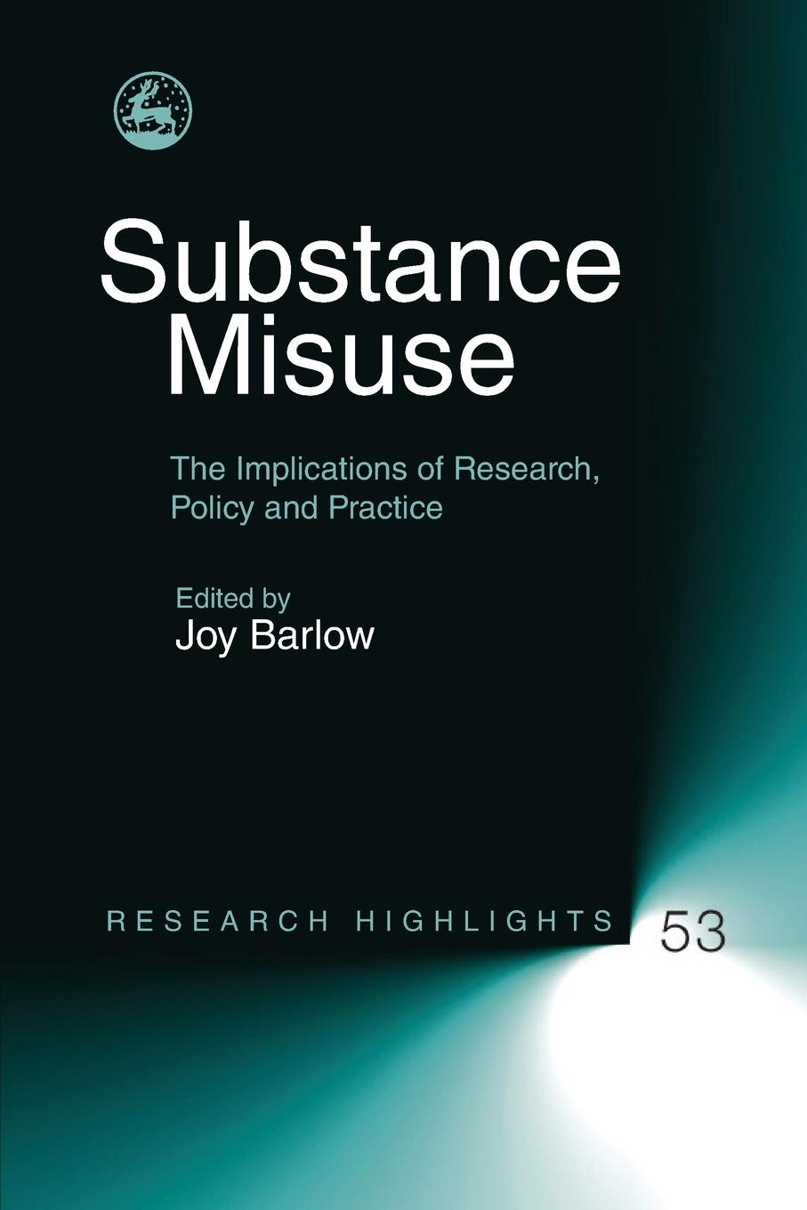 Substance Misuse. The Implications of Research, Policy and Practice quality of life research and practice