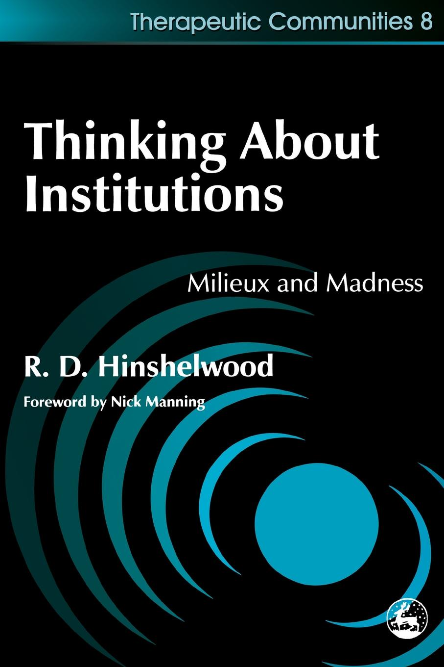 Фото - Robert D. Hinshelwood, R. D. Hinshelwood Thinking about Institutions. Milieux and Madness paris s strom robert d strom thinking in childhood and adolescence