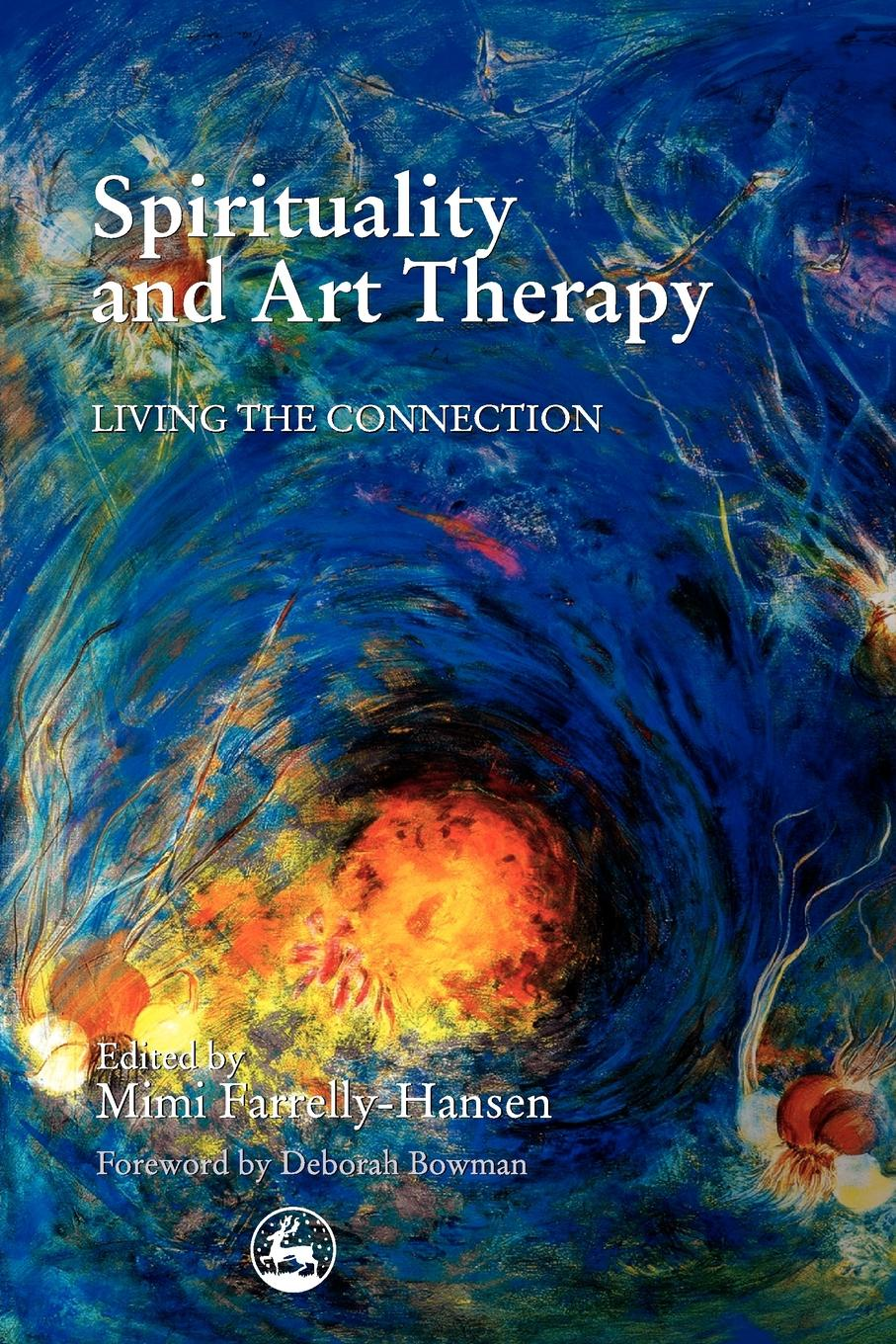 Spirituality and Art Therapy. Living the Connection gregory j laughery living spirituality illuminating the path