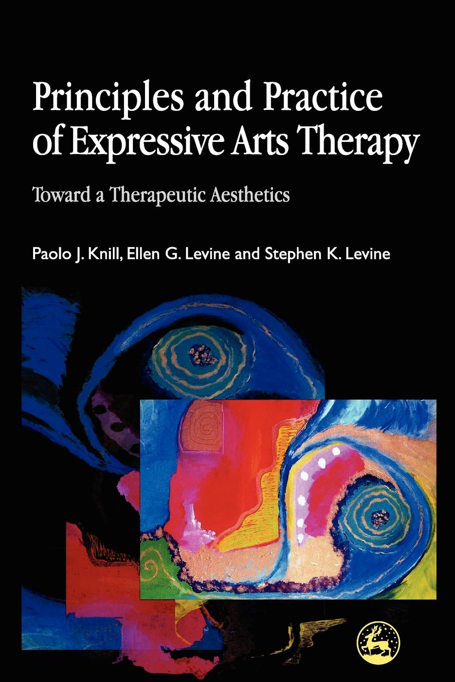 Paolo Knill, Ellen G. Levine, Stephen K. Levine Principles and Practice of Expressive Arts Therapy. Towards a Therapeutic Aesthetics patricia farris k cosmeceuticals and cosmetic practice