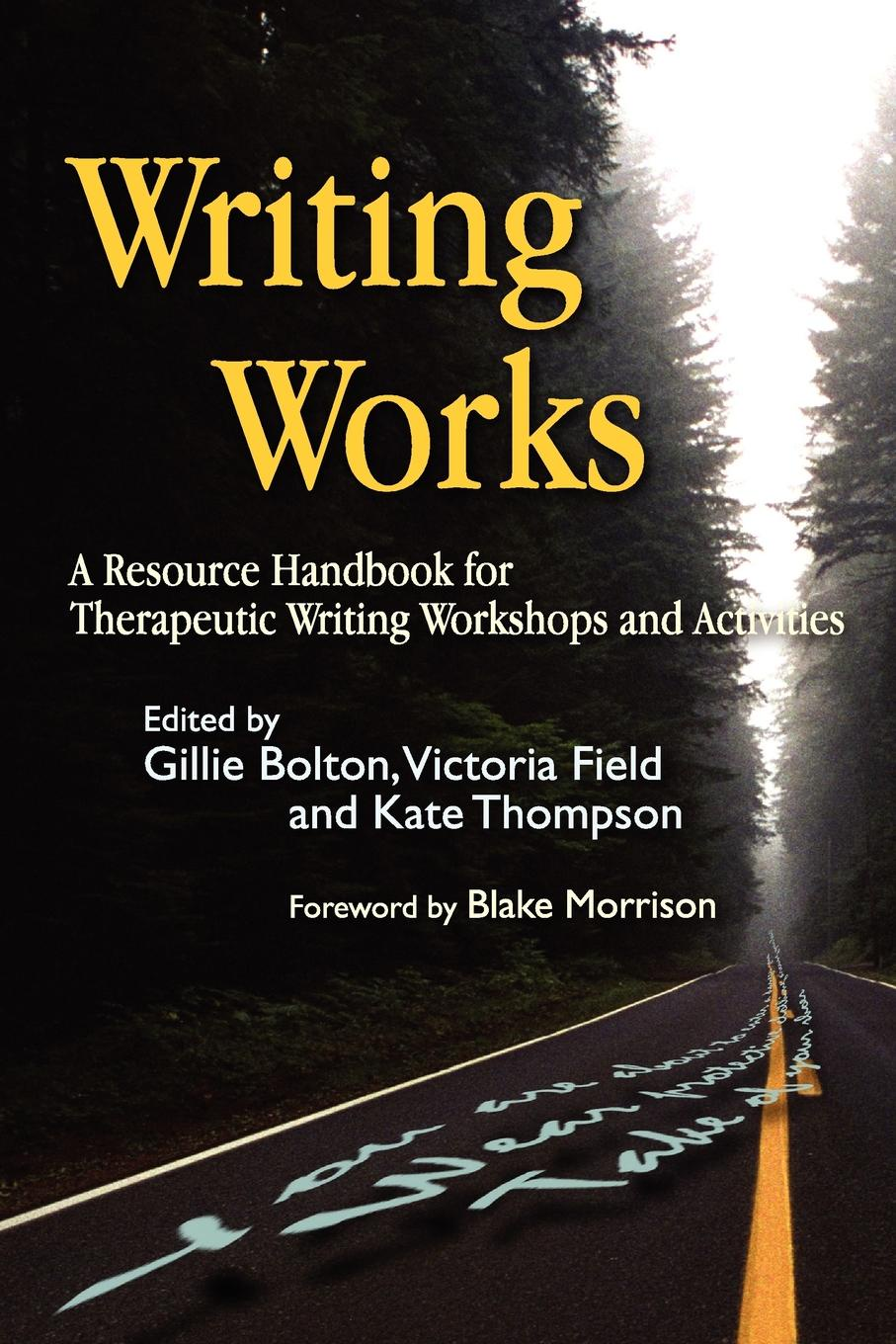 Writing Works. A Resource Handbook for Therapeutic Writing Workshops and Activities reichert janice m handbook of therapeutic antibodies