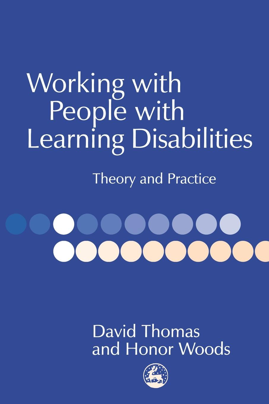 Working with People with Learning Disabilities. Theory and Practice
