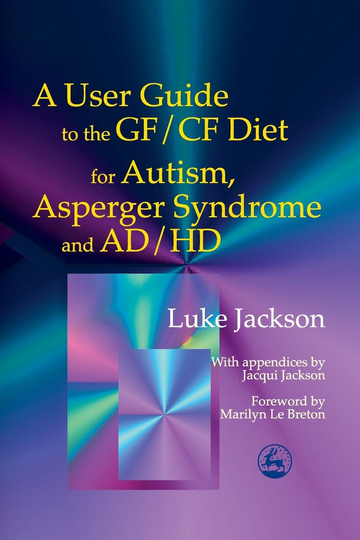 Luke Jackson User Guide Gf/Cf Diet Autism a