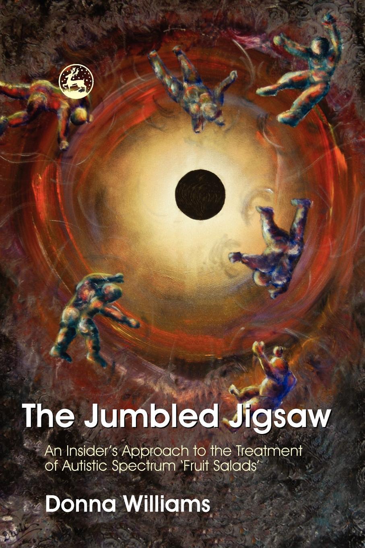 купить Donna Williams The Jumbled Jigsaw. An Insider's Approach to the Treatment of Autistic Spectrum 'Fruit Salads' онлайн