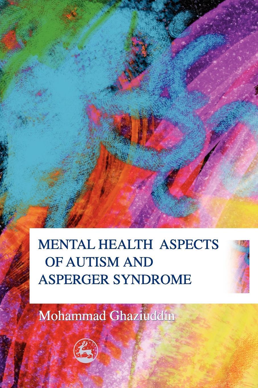 Mohammad Ghaziuddin Mental Health Aspects of Autism