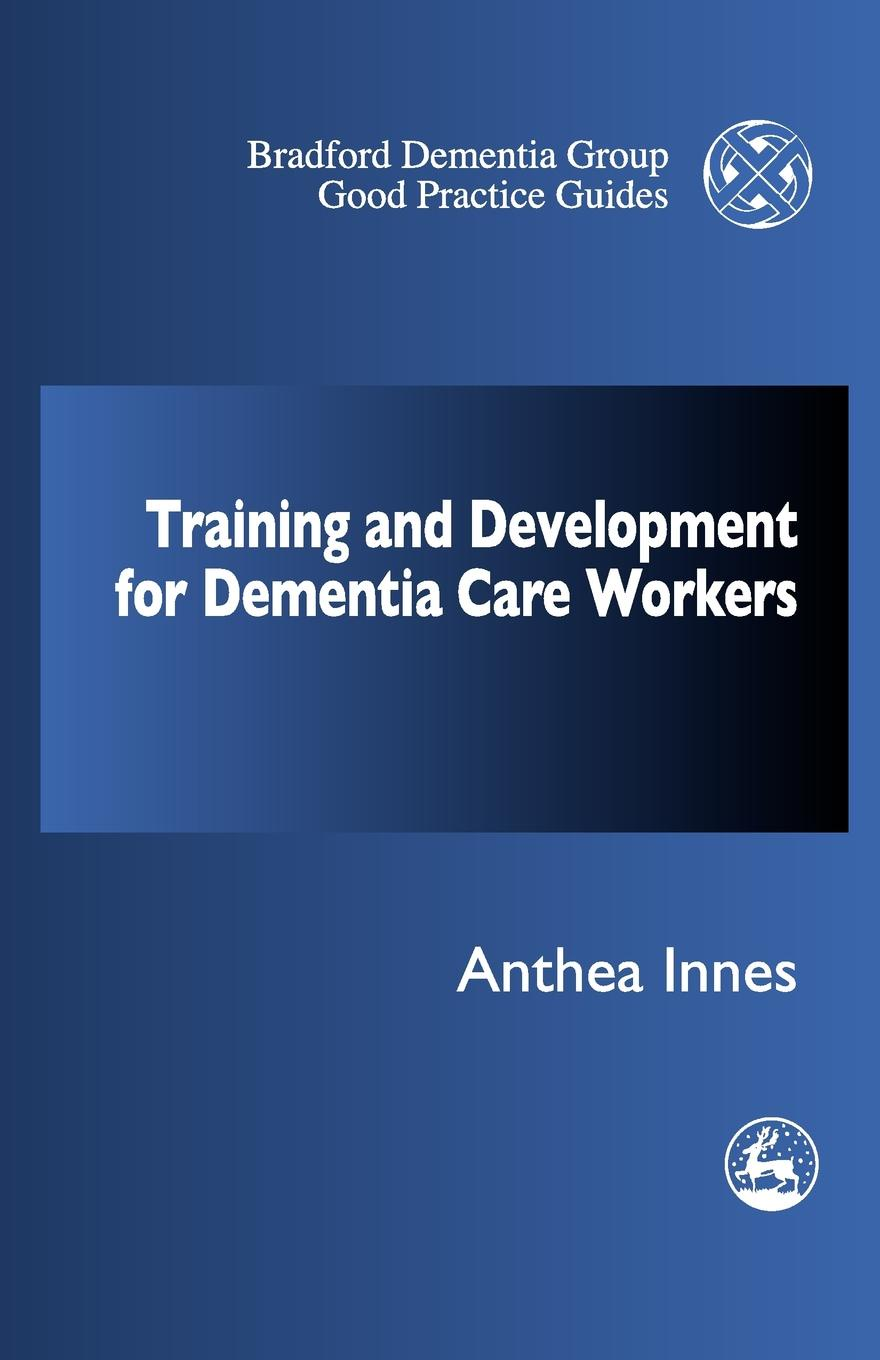 Anthea Innes Training and Professional Development Strategy for Dementia Care Settings бордюр imola anthea b 2w 2x30
