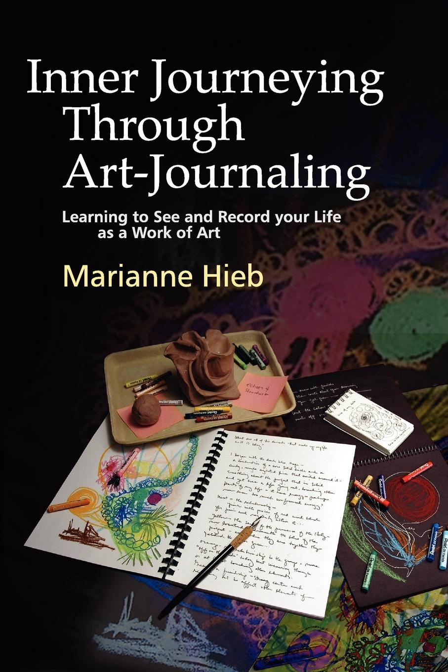 Фото - Marianne Hieb Inner Journeying Through Art-Journaling. Learning to See and Record Your Life as a Work of Art see through shirt