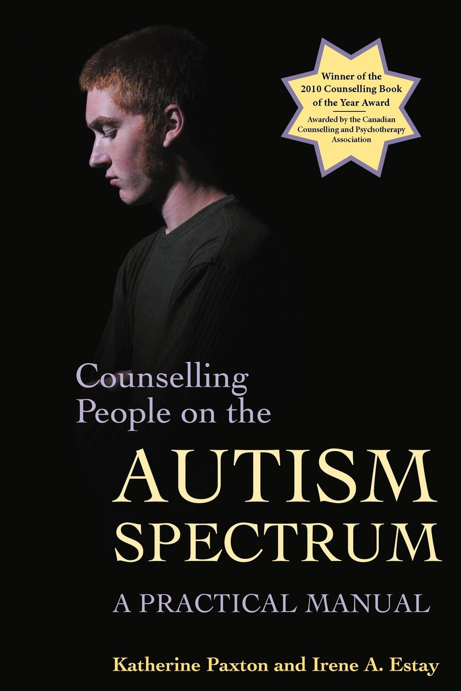 лучшая цена Katherine Paxton, Irene A. Estay Counseling People on the Autism Spectrum. A Practical Approach