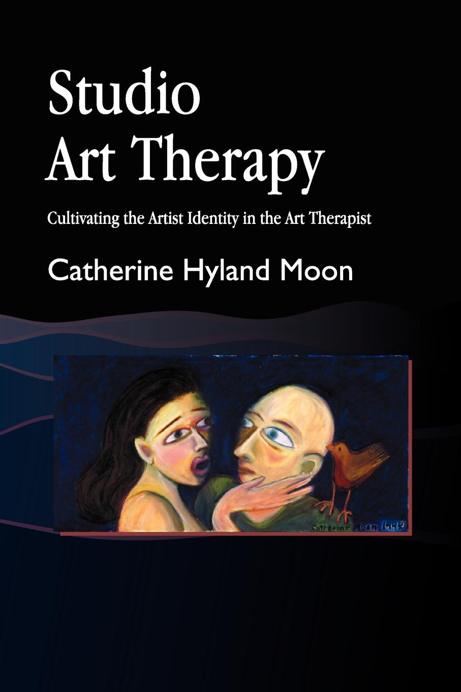 Catherine Hyland Moon Studio Art Therapy. Cultivating the Artist Identity in Therapist