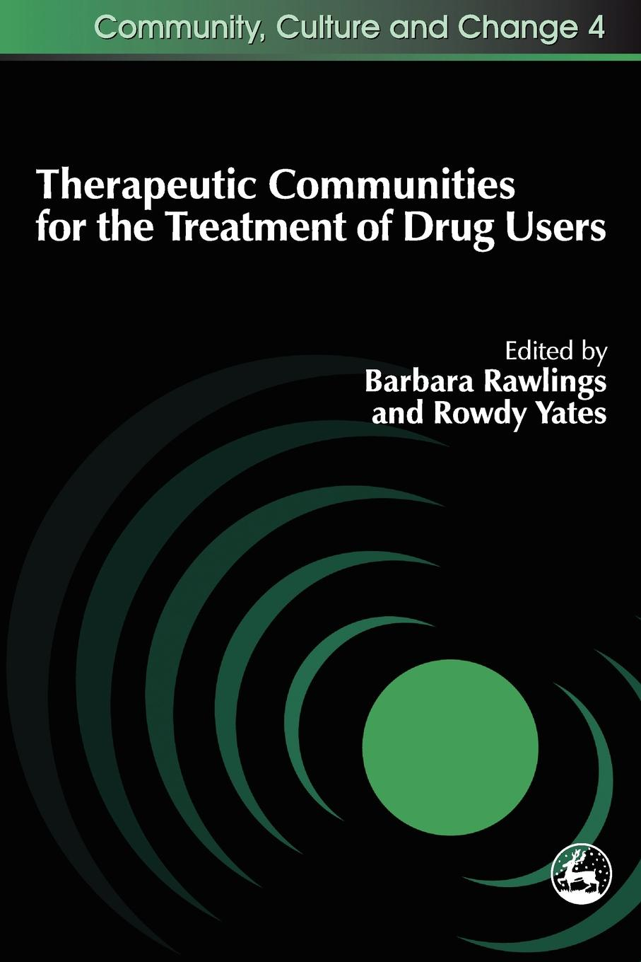 Rody Yates Therapeutic Communities for the Treatment of Drug Users zhou honghui drug drug interactions for therapeutic biologics